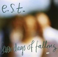 E.S.T.  SEVEN DAYS OF FALLING.jpg
