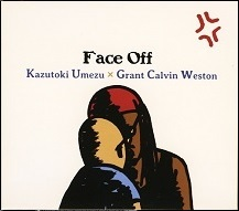 梅津和時×Grant Calvin Weston  FACE OFF.jpg