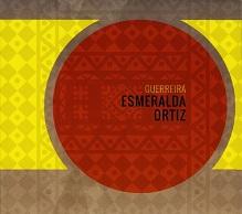 Esmeralda Ortiz  GUERREIRA.jpg