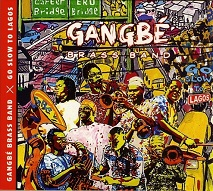 Gangbe Brass Band  GO SLOW TO LAGOS.jpg