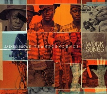 Jaimeo Brown Transcendence  WORK SONGS.jpg