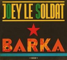 Joey Le Soldat  Barka.jpg