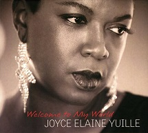 Joyce Elaine Yuille  WELCOME TO MY WORLD.jpg
