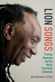 LION SONGS  THOMAS MAPFUMO AND THE MUSIC THAT MADE ZIMBABWE.jpg