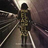Romulo Fróes  POR ELAS SEM ELAS.jpg