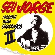 Seu Jorge Musicas Para Churrasco 2.jpg