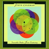 Steve Coleman  INVISIBLE PATHS - FIRST SCATTERING.jpg