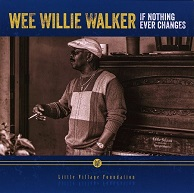 Wee Willie Walker  IF NOTHING EVER CHANGES.jpg