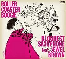Bloodest Saxophone Feat. Jewel Brown.jpg