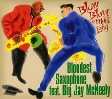 Bloodest Saxophone feat. Big Jay McNeely.jpg
