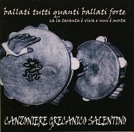 Canzoniere Grecanico Salentino BALLATI TUTTI QUANTI BALLATI FORTE.jpg