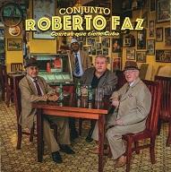 Conjunto Roberto Faz  COSITAS QUE TIENE CUBA.jpg