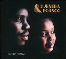 Djeneba & Fousco  KAYEBA KHASSO.jpg