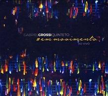 Gabriel Grossi Quinteto  #EM MOVIMENTO.jpg