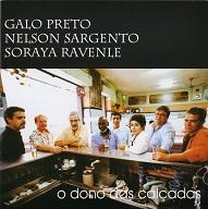 Galo Preto, Nelson Sargento and Soraya Ravenle  O DONO DAS CALÇADAS.jpg