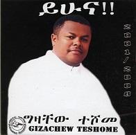 Gizachew Teshome  YEHUNA.jpg