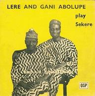 Lere and Gani Abolupe Play Sekere.jpg