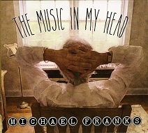 Michael Franks  THE MUSIC IN MY HEAD.jpg