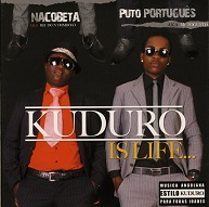 Nacobeta & Puto Portugues  KUDURO IS LIFE.jpg