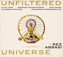 Rez Abbasi  UNFILTERES UNIVERSE.jpg