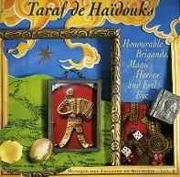 Taraf De Haïdouks  HONOURABLE BRIGANDS, MAGIC HORSES AND EVIL EYE.jpg